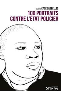 100 portraits contre l'Etat policier
