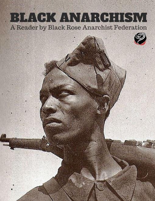 Black Anarchism : A reader, by Black Rose Anarchist Federation