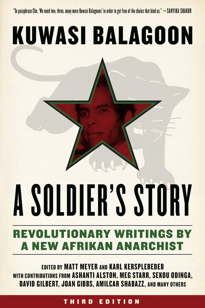 A Soldier's Story : Revolutionnary writings by a new afrikan anarchist, de Kuwasi Balagoon, 2019.