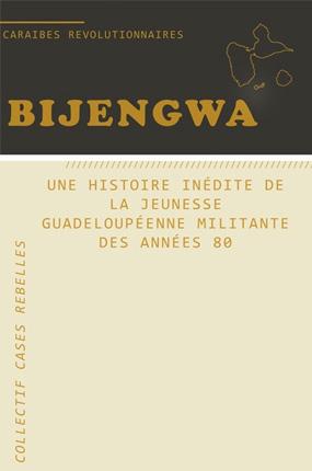 Bijengwa : une histoire inédite de la jeunesse militante des années 80, éditions Cases Rebelles